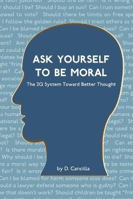 Ask Yourself To Be Moral