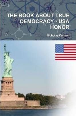 THE Book About True Democracy - USA Honor