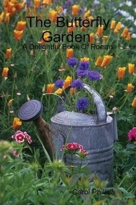 The Butterfly Garden A Delightful Book Of Poems