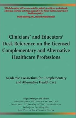 Clinicians' and Educators' Desk Reference on the Licensed Complementary and Alternative Healthcare Professions
