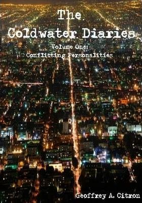 The Coldwater Diaries Volume 1 - Conflicting Personalities (Updated Version)