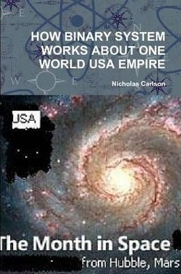 How Binary System Works About One World USA Empire