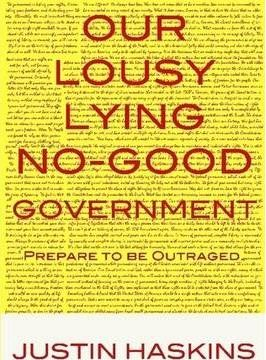Our Lousy, Lying, No Good Government