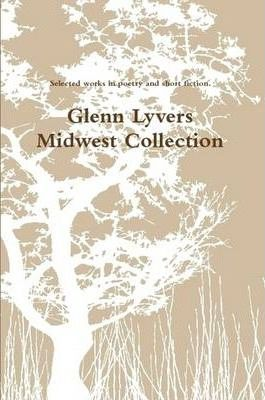 Glenn Lyvers - Midwest Collection