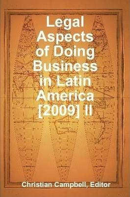 Legal Aspects of Doing Business in Latin America [2009] Volume II
