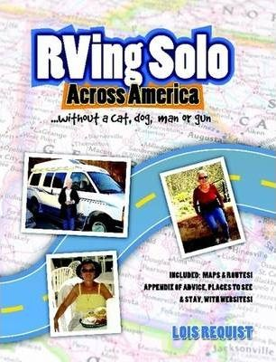 RVing Solo Across America ... without a Cat, Dog, Man, or Gun