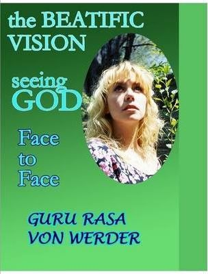 The Beatific Vision Seeing GOD Face to Face