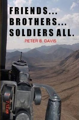 Friends...Brothers...Soldiers All.