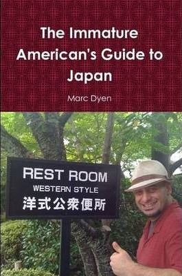 The Immature American's Guide to Japan