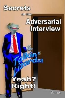 Secrets of the Adversarial Interview