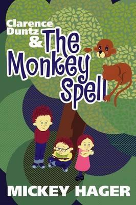 Clarence Duntz & The Monkey Spell