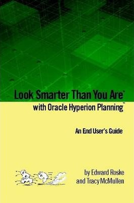 Look Smarter Than You Are with Oracle Hyperion Planning