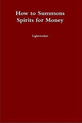 How to Summons Spirits for Money
