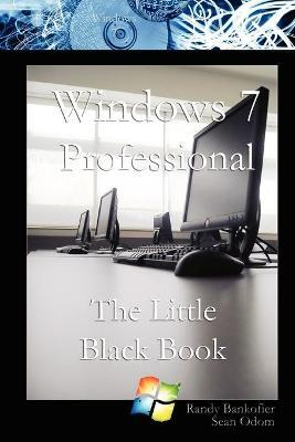 Windows 7 Professional:The Little Black Book