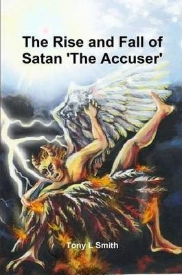 The Rise and Fall of Satan 'The Accuser'