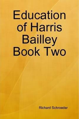 Education of Harris Bailley Book Two