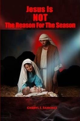 Jesus Is NOT The Reason For The Season