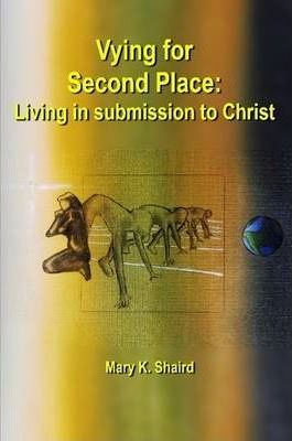 Vying for Second Place: Living in Submission to Christ