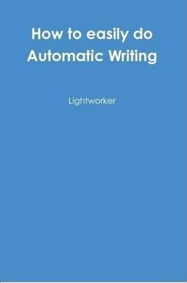 How to Easily Do Automatic Writing