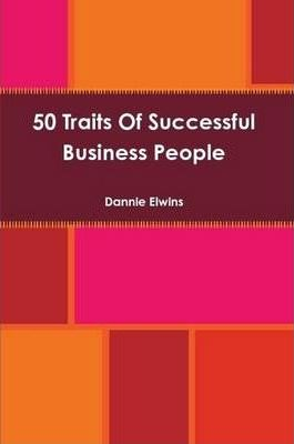 50 Traits Of Successful Business People