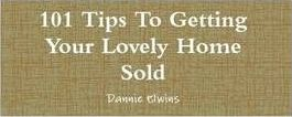 101 Tips To Getting Your Lovely Home Sold
