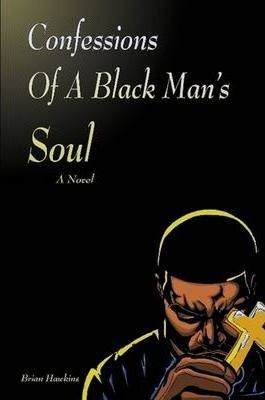 Confessions of a Black Man's Soul