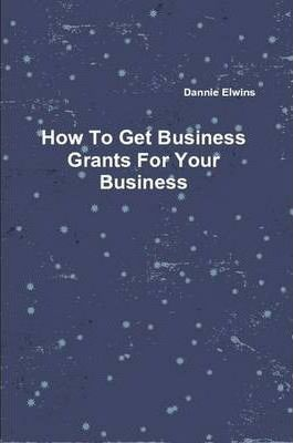 How To Get Business Grants For Your Business