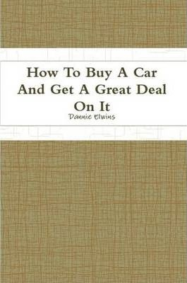 How To Buy A Car And Get A Great Deal On It