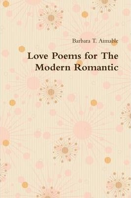 Love Poems for The Modern Romantic