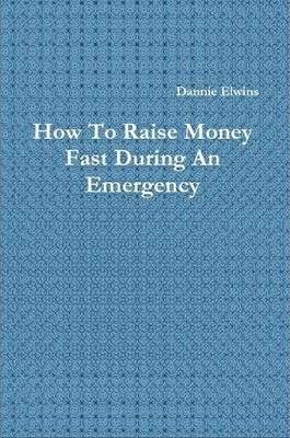 How To Raise Money Fast During An Emergency