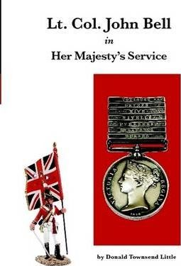 Lt. Col. John Bell in Her Majesty's Service