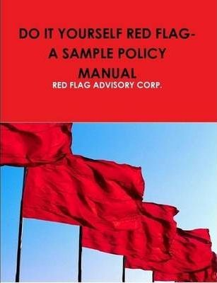 Do It Yourself Red Flag-A Sample Policy Manual
