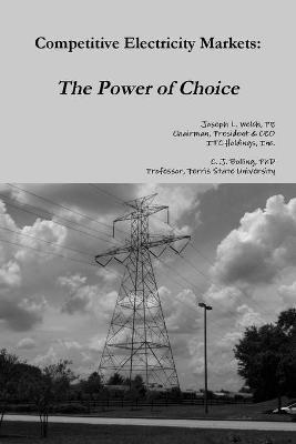 Competitive Electricity Markets: The Power of Choice