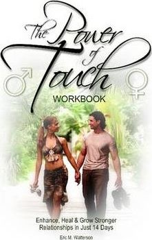 The Power of Touch Workbook - Enhance, Heal & Grow Stronger Relationships in Just 14 Days