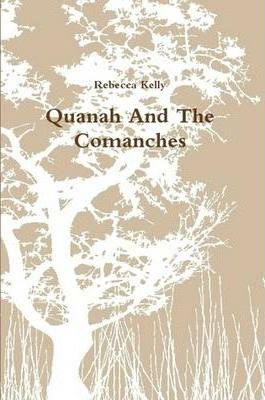Quanah And The Comanches