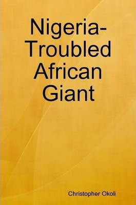 Nigeria- Troubled African Giant