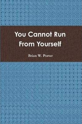 You Cannot Run From Yourself