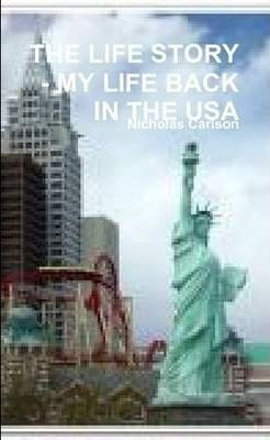 THE Life Story - My Life Back in the USA