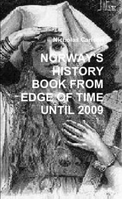 Norway's History Book from Edge of Time Until 2009