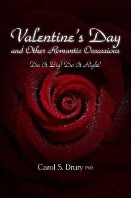 Valentine's Day and Other Romantic Occasions - Do It Big! Do It Right!