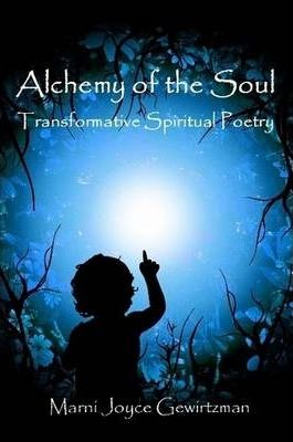 Alchemy of the Soul: Transformative Spiritual Poetry, Large Print Edition