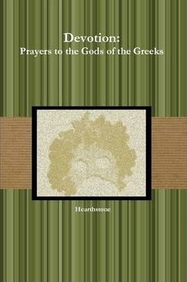 Devotion: Prayers to the Gods of the Greeks