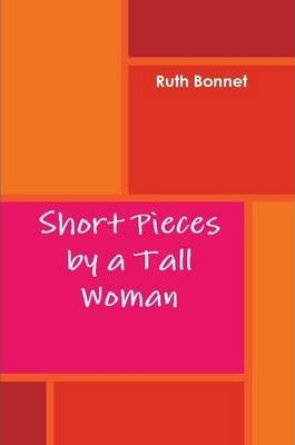 Short Pieces by a Tall Woman
