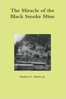 The Miracle of the Black Smoke Mine