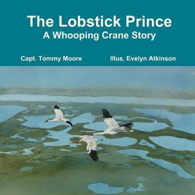 The Lobstick Prince: A Whooping Crane Story