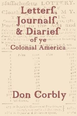 Letters, Journals, & Diaries of Ye Colonial America