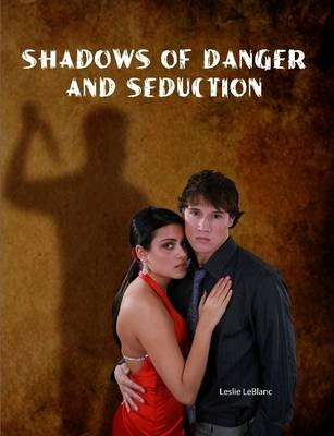 Shadows of Danger and Seduction