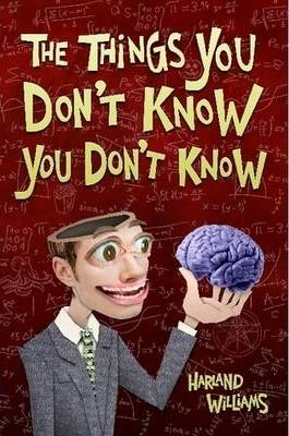The Things You Don't Know You Don't Know