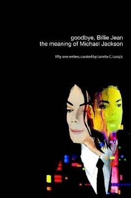 Goodbye, Billie Jean: the Meaning of Michael Jackson
