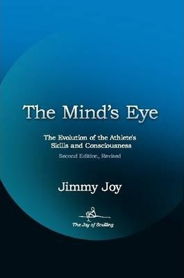 The Mind's Eye: The Evolution of the Athlete's Skills and Consciousness